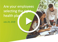 View Helping Employees Select the Right Health Plan web seminar
