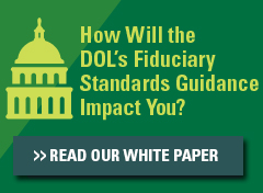 How Will the DOL's Fiduciary Standards Guidance Impact You? Read Our White Paper