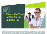 Learn more about the Cadillac Tax and how to plan for it  - Whitepaper