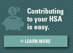 Contributing to Your HSA is Easy. Find Out How.